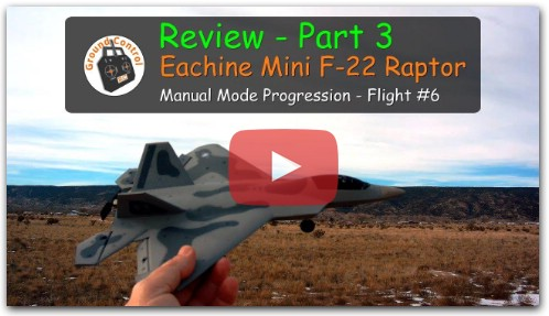 Eachine Mini F-22 Raptor - Manual Mode Progression