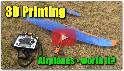 3D Printing R/C Airplanes - is it worth it?