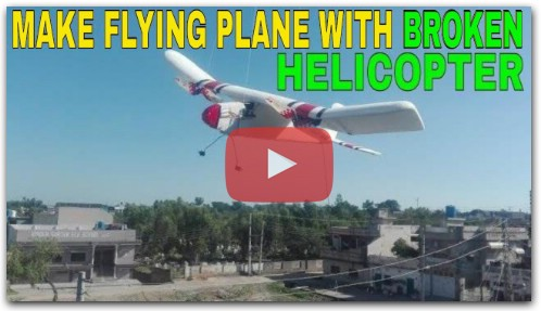 How To Make RC Plane With Broken Helicopters