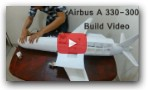 AIRBUS A330-300 BUILD VIDEO